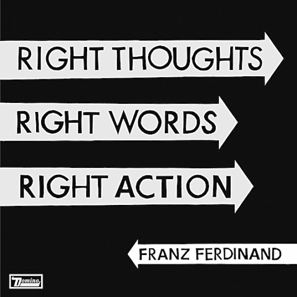 franz ferdinand right thoughts right words right action 505diary.blogspot.com